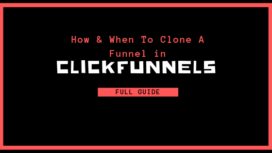 Why, How, & When to Clone a Funnel in ClickFunnels