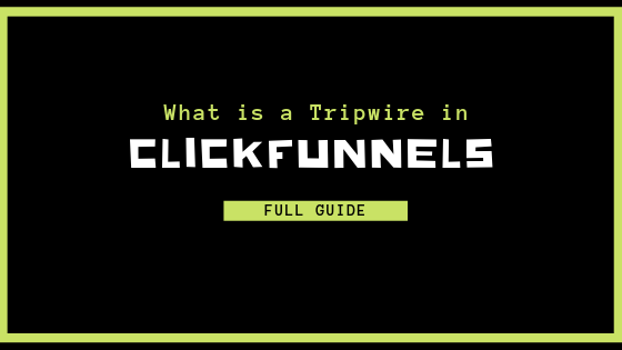What is a Tripwire in ClickFunnels?