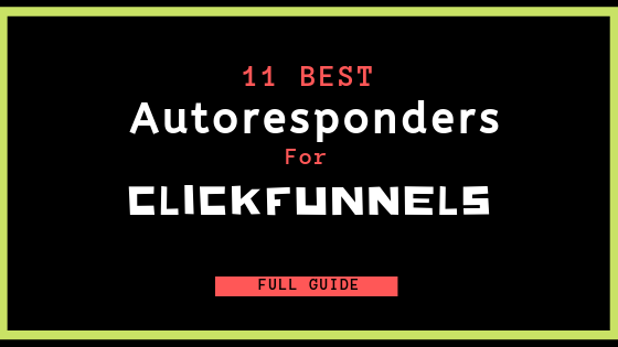 11 best autoresponders for clickfunnels