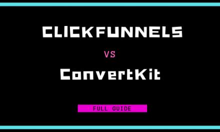 ClickFunnels vs. ConvertKit: How Do You Choose?