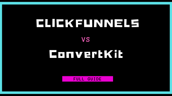 ClickFunnels vs. ConvertKit: How Do You Choose?