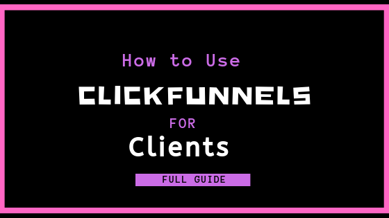 Facts About How To Use Clickfunnels Revealed