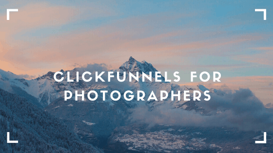 clickfunnels for photographers banner